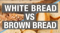 White Bread vs. Brown Bread – Which Is Better For You?