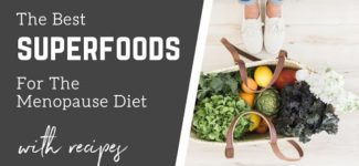 The Best Superfoods For The Menopause Diet